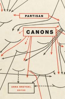 Partisan Canons - Anna Brzyski