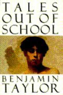 Tales Out of School - Benjamin Taylor