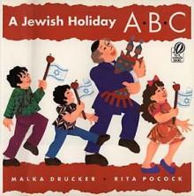 A Jewish Holiday ABC - Malka Drucker