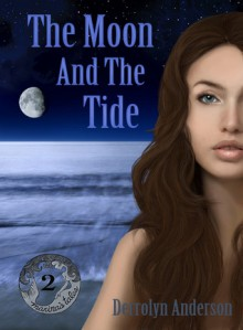 The Moon And The Tide - Derrolyn Anderson
