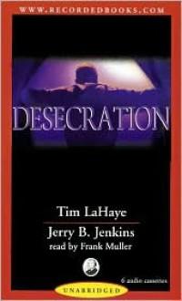 The Desecration (Audio) - Tim LaHaye, Jerry B. Jenkins