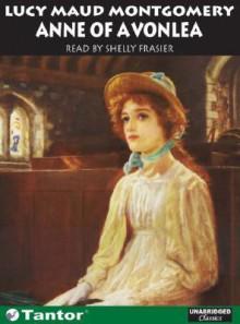 Anne of Avonlea - Shelly Frasier, L.M. Montgomery