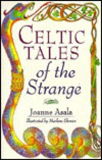 Celtic Tales of the Strange - Joanne Asala