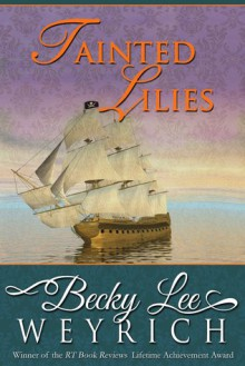 Tainted Lilies - Becky Lee Weyrich