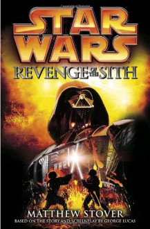 Star Wars Episode III: Revenge of the Sith - Matthew Stover
