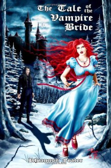 The Tale of the Vampire Bride - Rhiannon Frater