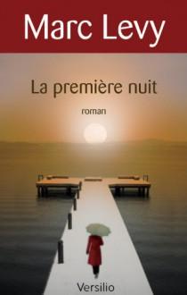 La première nuit (French Edition) - Marc Levy