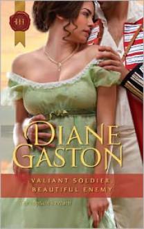 Valiant Soldier, Beautiful Enemy - Diane Gaston