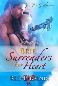 Brie Surrenders her Heart - Red Phoenix