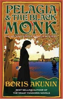 Pelagia and the Black Monk - Boris Akunin