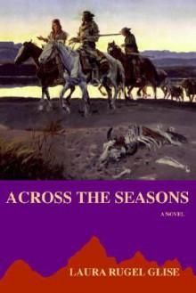 Across the Seasons - Laura Rugel Glise
