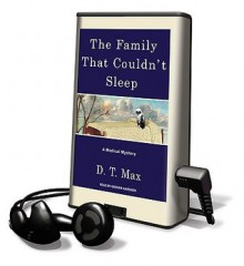 The Family That Couldn't Sleep (Audio) - D.T. Max, Grover Gardner