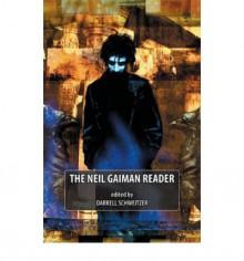 The Neil Gaiman Reader - Darrell Schweitzer, Jason Erik Lundberg, JaNell Golden