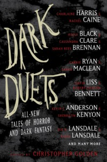 Dark Duets: All-New Tales of Horror and Dark Fantasy - Christopher Golden