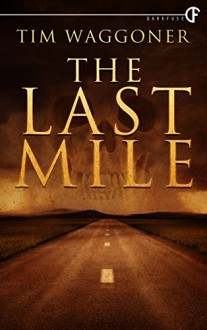 The Last Mile - Tim Waggoner