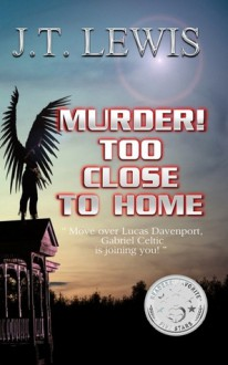 Murder! Too Close To Home - J.T. Lewis