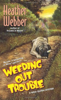 Weeding Out Trouble - Heather Webber