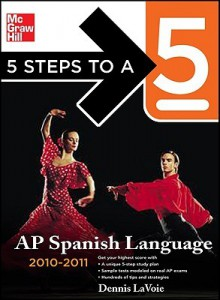 5 Steps to a 5 AP Spanish Language with MP3 Disk, 2010-2011 Edition (5 Steps to a 5 on the Advanced Placement Examinations Series) - Dennis LaVoie