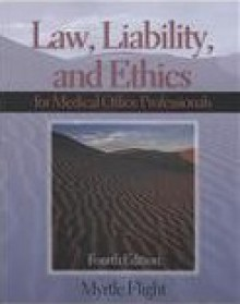Law, Liability, and Ethics for Medical Office Professionals - Myrtle Flight