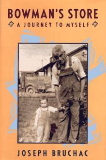 Bowman's Store: A Journey to Myself - Joseph Bruchac