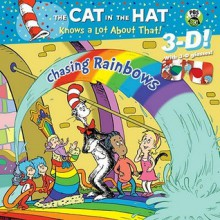 Chasing Rainbows (Dr. Seuss/Cat in the Hat) - Tish Rabe, Aristides Ruiz, Joe Mathieu
