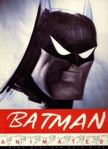 Batman Animated - Paul Dini, Chip Kidd