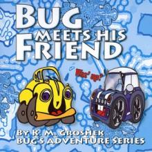 Bug Meets His Friend - K.M. Groshek