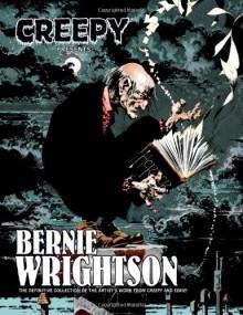 Creepy Presents: Bernie Wrightson - Bernie Wrightson, Bruce Jones, Nicola Cuti