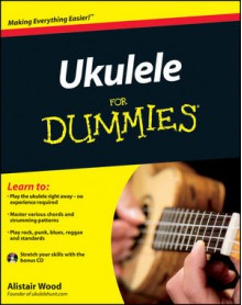 Ukulele for Dummies [With CD (Audio)] - Alistair Wood