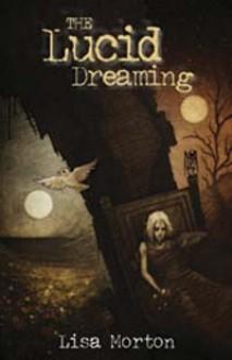 The Lucid Dreaming - Lisa Morton
