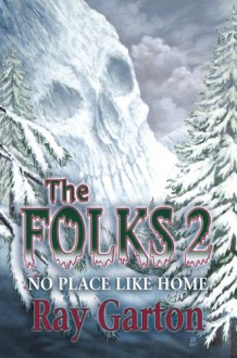 The Folks 2: No Place Like Home - Ray Garton