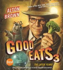 Good Eats 3 - Alton Brown