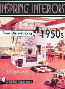 Inspiring Interiors 1950s: From Armstrong - C.Eugene Moore