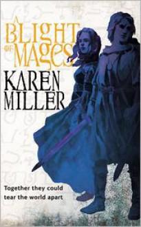 A Blight of Mages - Karen Miller