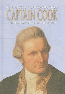 Captain Cook & His Exploration of the Pacific - Roger Morriss