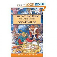 The Young King & Other Stories (Penguin Readers, Level 3) - Sue Harmes, Oscar Wilde