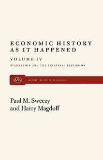 Stagnation and the Financial Explosion - Harry Magdoff, Paul M. Sweezy