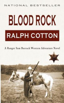 Blood Rock: A Ranger Sam Burrack Western Adventure - Ralph Cotton, Laura Ashton