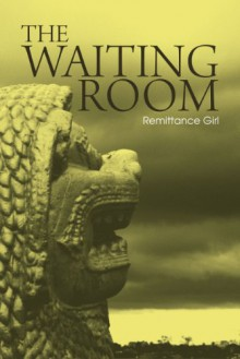 The Waiting Room - Remittance Girl