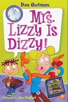 Mrs. Lizzy Is Dizzy! (My Weird School Daze #9) - Dan Gutman, Jim Paillot