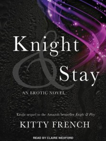 Knight and Stay - Kitty French