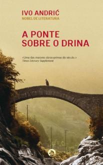A Ponte sobre o Drina - Ivo Andrić, Lúcia Stanković, Dejan Stanković