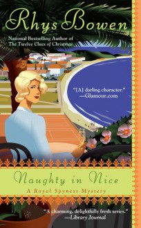 Naughty In Nice (A Royal Spyness Mystery) - Rhys Bowen