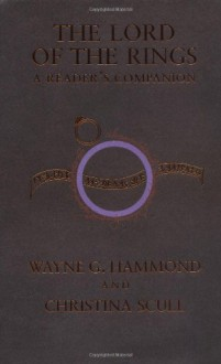 The Lord of the Rings: A Reader's Companion - Christina Scull, Wayne G. Hammond