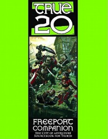 True20 Freeport Companion - Steve Kenson, Robert J. Schwalb