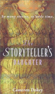 The Storyteller's Daughter - Cameron Dokey, Mahlon F. Craft