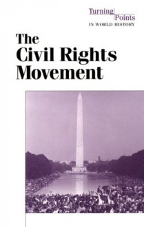 The Civil Rights Movement: Turning Points - Paul A. Winters