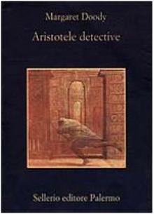 Aristotele detective - Margaret Doody