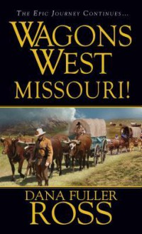 Wagons West: Missouri - Dana Fuller Ross