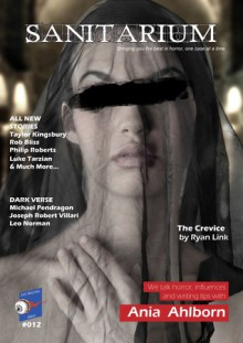 Sanitarium #012 - Barry Skelhorn, Ryan Link, Shaun Adams, Philip Roberts, Kallirroe Agelopoulou, William Rasmussen, Rob Bliss, Luke Tarzian, Taylor Kingsbury, Michael Pendragon, Joseph Robert Villari, Leo Norman